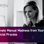 Eliminate Manual Madness from Your Financial Process